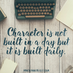 Anne Beiler - Character Is Built Daily